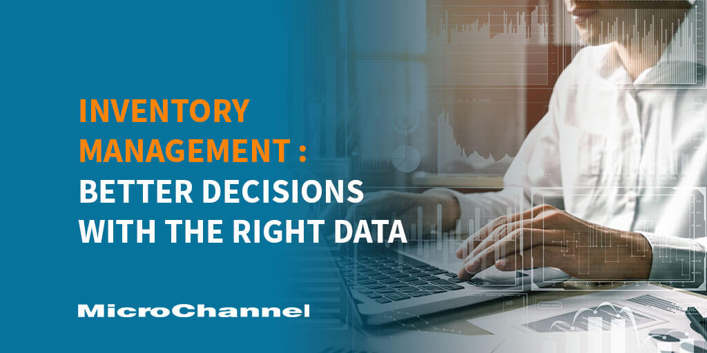 Inventory Management: Better Decisions With The Right Data